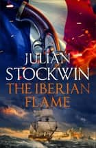 The Iberian Flame - Thomas Kydd 20 ekitaplar by Julian Stockwin