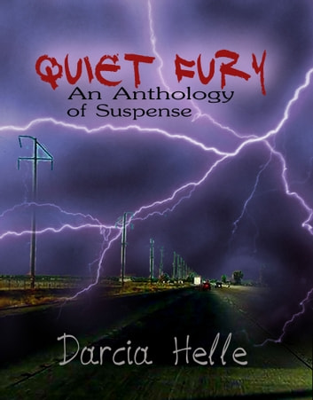 Quiet Fury: An Anthology of Suspense ebook by Darcia Helle