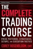 The Complete Trading Course ebook by Corey Rosenbloom