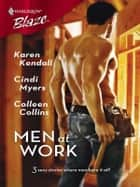 Men At Work - Through The Roof\Taking His Measure\Watching It Go Up ebook by Karen Kendall, Cindi Myers, Colleen Collins