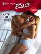 Incognito ebook by Kate Hoffmann
