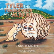 Tyler the Tumbleweed and Albert ebook by Nick H. Roberts