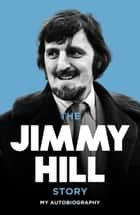 The Jimmy Hill Story ebook by Jimmy Hill