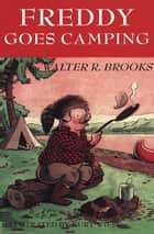 Freddy Goes Camping ebook by Walter R. Brooks, Kurt Wiese