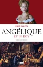 Angélique et le Roy - Tome 3 - Version d'origine ebook by Anne Golon