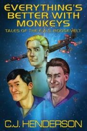 Everything's Better With Monkeys ebook by C.J. Henderson
