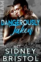 Dangerously Taken ebook by Sidney Bristol