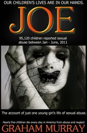 JOE - (one young girl's story of sexual abuse) ebook by Kobo.Web.Store.Products.Fields.ContributorFieldViewModel