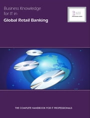 Business Knowledge for IT in Global Retail Banking ebook by