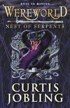 Wereworld: Nest of Serpents (Book 4) ebook by Curtis Jobling