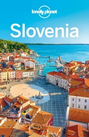 Lonely Planet Slovenia ebook by Lonely Planet,Carolyn Bain,Steve Fallon