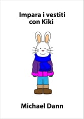 Impara i vestiti con Kiki ebook by Michael Dann
