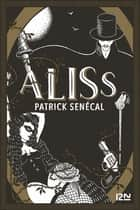 Aliss ebook by Patrick SENÉCAL
