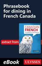 Phrasebook for dining in French Canada ebook by Pierre Corbeil
