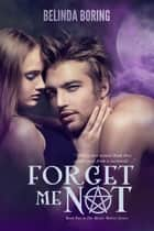 Forget Me Not (#2, The Mystic Wolves) ebook by