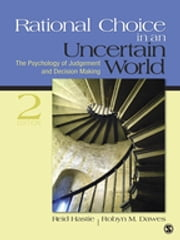 Rational Choice in an Uncertain World - The Psychology of Judgment and Decision Making ebook by Reid Hastie,Dr. Robyn M. Dawes