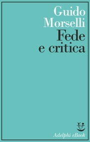 Fede e critica ebook by Guido Morselli