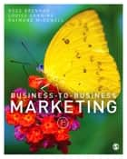 Business-to-Business Marketing ebook by Professor Ross Brennan, Raymond McDowell, Louise Canning