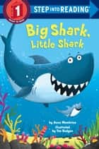 Big Shark, Little Shark ebook by