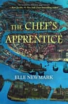 The Chef's Apprentice ebook by Elle Newmark