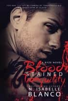 Blood Stained Tranquility - Ryze, #2 ebook by N. Isabelle Blanco