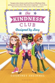 The Kindness Club: Designed by Lucy ebook by Courtney Sheinmel