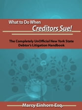 What To Do When Creditors Sue! ebook by Marcy Einhorn