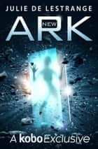 The New Ark - #1 International Bestseller ebook by Julie de Lestrange