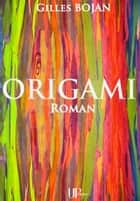 Origami - Roman fantastique ebook by Gilles Bojan