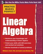 Practice Makes Perfect Linear Algebra - With 500 Exercises ebook by Sandra Luna McCune,William D. Clark