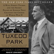 Tuxedo Park - A Wall Street Tycoon and the Secret Palace of Science That Changed the Course of World War II audiobook by Jennet Conant