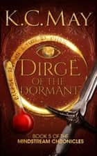 Dirge of the Dormant ebook by K.C. May
