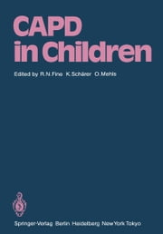 CAPD in Children - First International Symposium on CAPD in Children Held May 14-15, 1984 at Heidelberg, Germany ebook by Richard N. Fine,Karl Schäfer,Otto Mehls