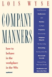Company Manners - How to Behave in the Workplace in the 90s ebook by Lois Wyse