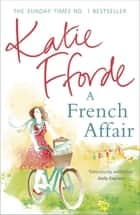 A French Affair ebook by Katie Fforde