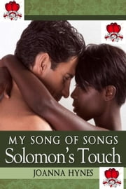 My Song Of Songs: Solomon's Touch ebook by Joanna Hynes