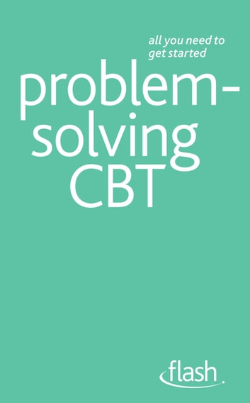 Problem Solving Cognitive Behavioural Therapy: Flash ebook by Christine Wilding,Aileen Milne