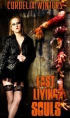 Last Living Souls ebook by Cordelia Winters