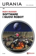 Software - I nuovi robot (Urania) eBook by Rudy Rucker