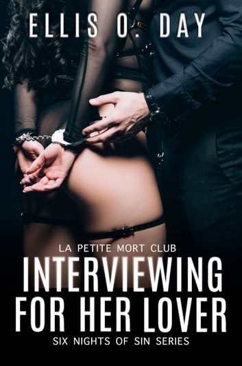 Interviewing For Her Lover ebook by Ellis O. Day