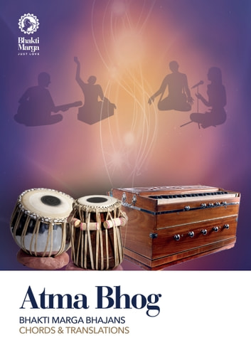 Atma Bhog - Bhajans of Bhakti Marga with Chords and Translations ebook by Ivan Pavkovic Chaturananda,,Paramahamsa Sri Swami Vishwananda