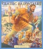 Classic Fairy Tales Vol 1 ebook by Scott Gustafson