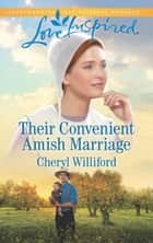 Their Convenient Amish Marriage (Mills & Boon Love Inspired) (Pinecraft Homecomings) eBook by Cheryl Williford