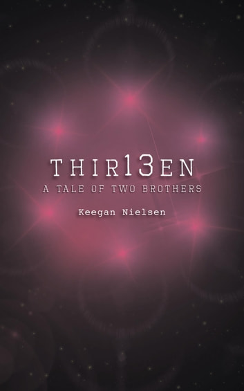 Thir13en - A Tale of Two Brothers ebook by Keegan Nielsen