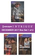 Harlequin Intrigue Decemeber 2017 - Box Set 1 of 2 - Always a Lawman\Military Grade Mistletoe\Ms. Demeanor ebook by Delores Fossen, Julie Miller, Danica Winters