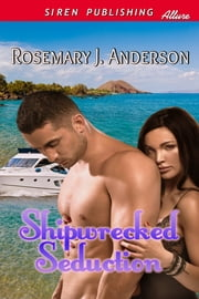 Shipwrecked Seduction ebook by Rosemary J. Anderson
