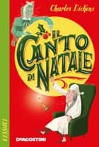 Il canto di Natale eBook by Charles Dickens