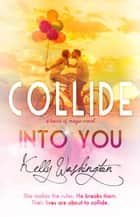 Collide Into You - Touch of Magic, #1 ebook by Kelly Washington