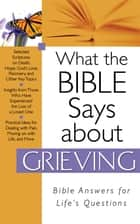 What The Bible Says About Grieving ebook by Barbour Publishing