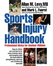 Sports Injury Handbook - Professional Advice for Amateur Athletes ebook by Allan M Levy